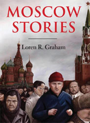 Moscow Stories by Loren R. Graham.